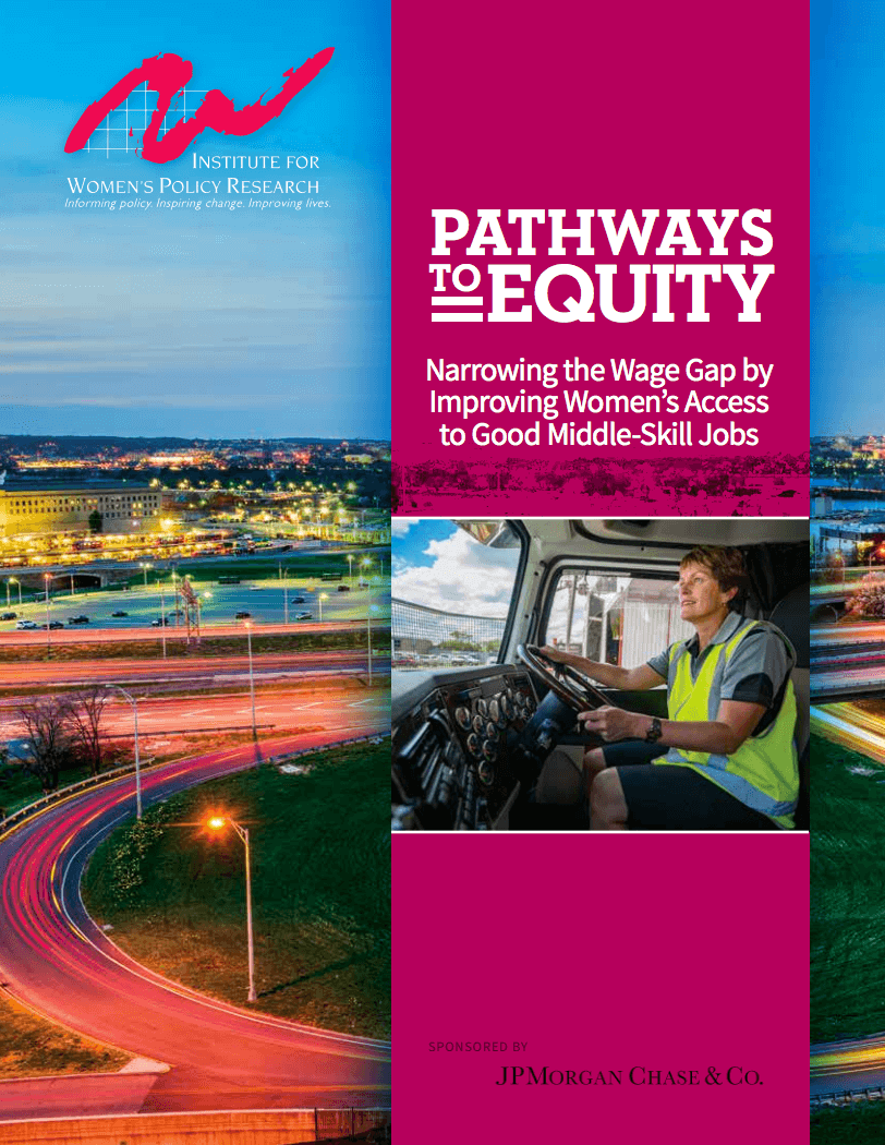 Pathways to Equity: Narrowing the Wage Gap by Improving Women's Access to Good Middle-Skill Jobs