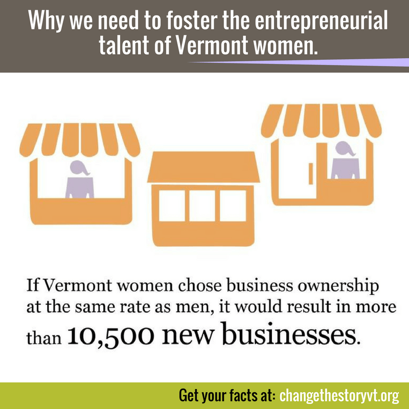 Why we need to foster the entrepreneurial talent of Vermont women.